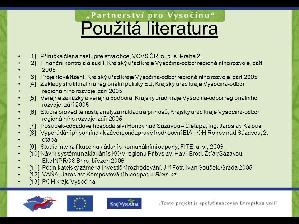 Použitá literatura [1] Příručka člena zastupitelstva obce, VCVS ČR, o. p. s. Praha 2.